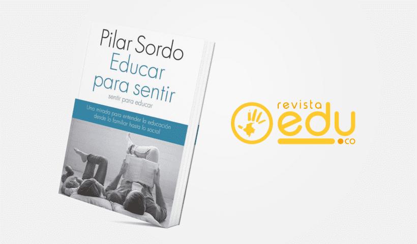 "Editorial Planeta presenta ""Educar para sentir"" de la sicóloga Pilar Sordo."
