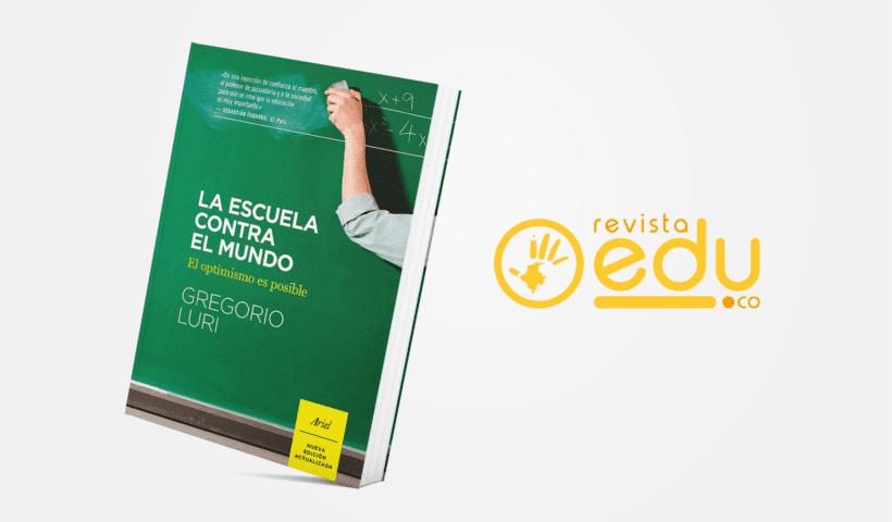 'La Escuela contra el Mundo' del filósofo y pedagogo español Gregorio Luri