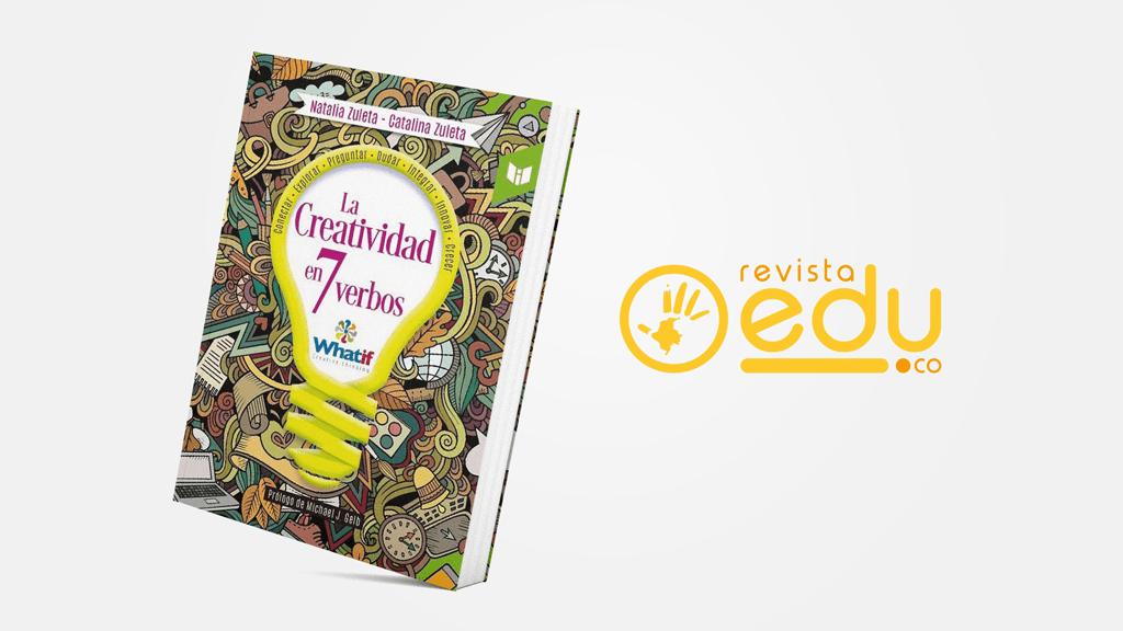"""""""La Creatividad en 7 Verbos"""" el libro que nos enseña el camino a la innovación"""