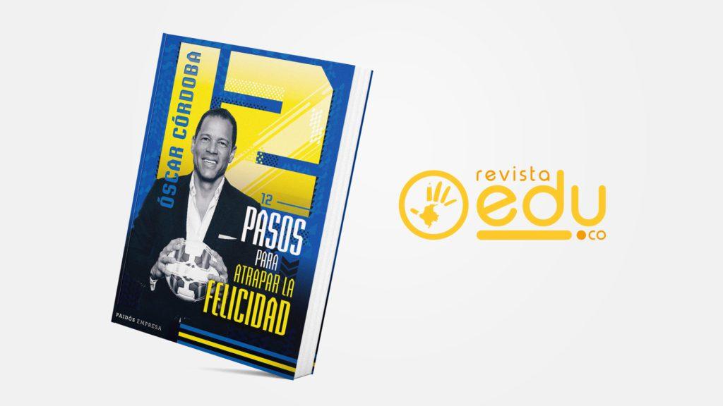12 pasos para atrapar la felicidad de Óscar Córdoba