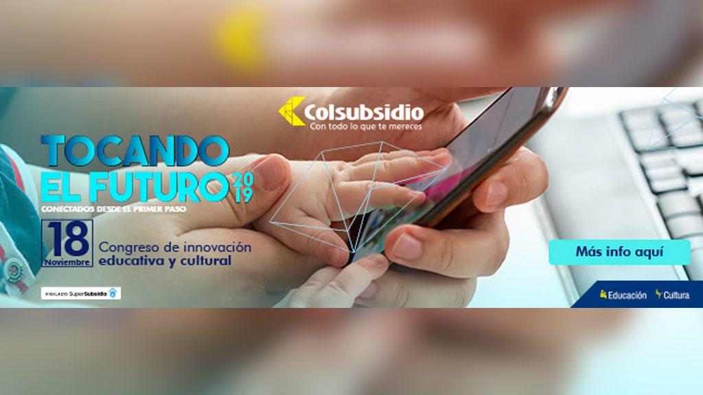 TOCANDO EL FUTURO: Un Congreso para reflexionar sobre la relación entre tecnología y la educación de la primera infancia