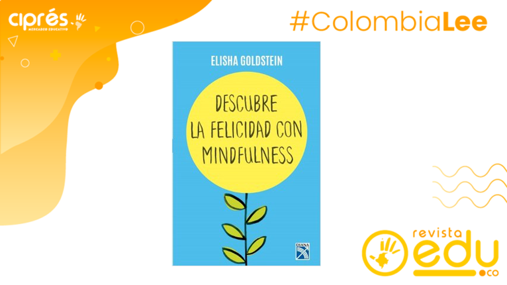 """""""Editorial Diana presenta """"Descubre la felicidad con mindfulness"""" de Elisha Goldstein"""
