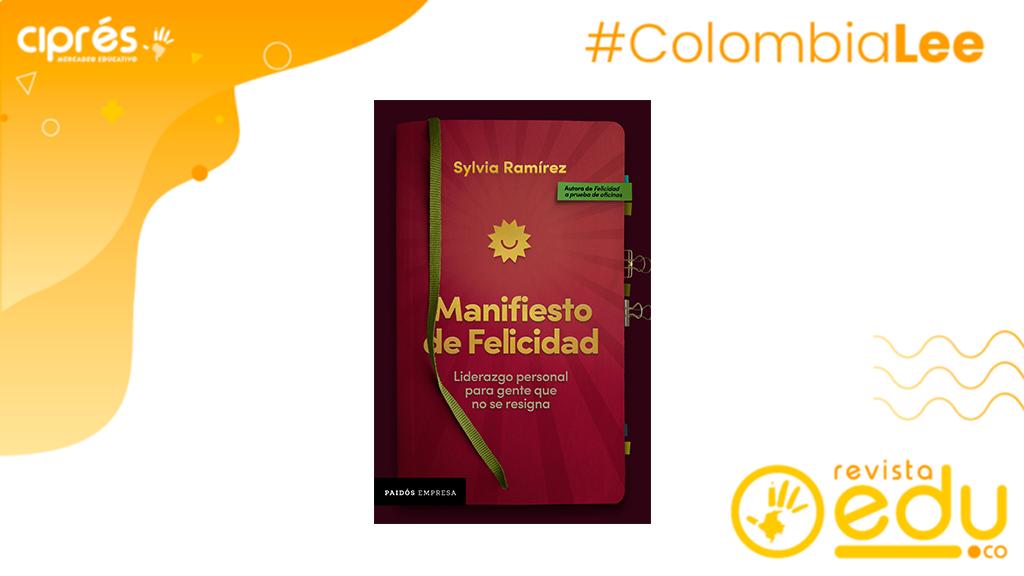 """El método que está ayudando a las personas a vivir felices lo encuentras en el libro """"Manifiesto de felicidad"""" de Sylvia Ramírez."""