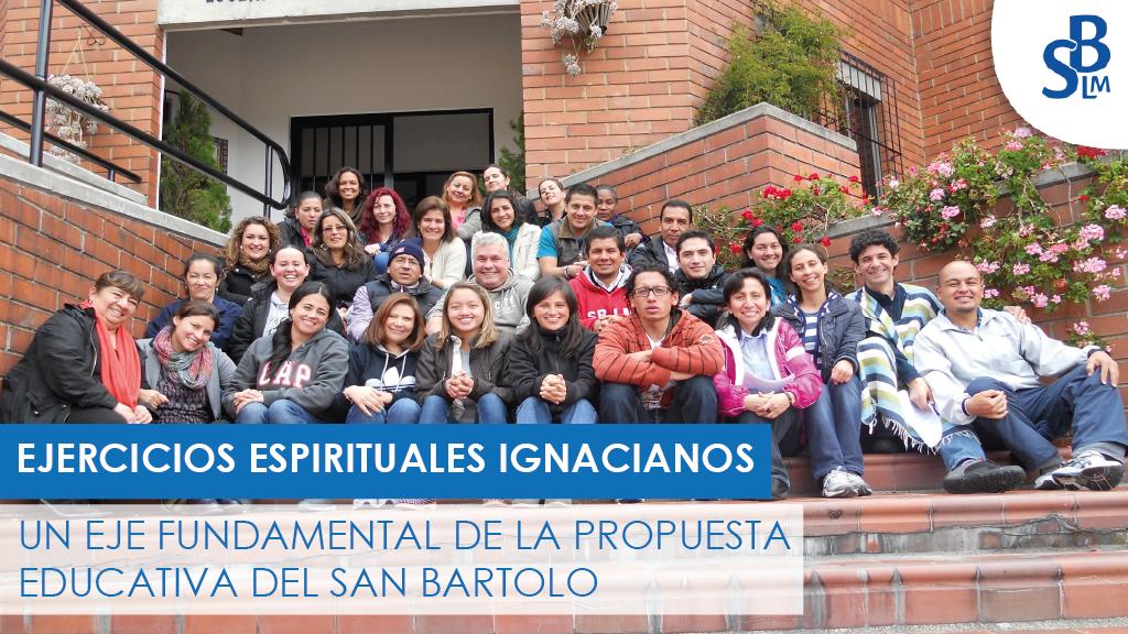 Los Ejercicios Espirituales Ignacianos: un eje fundamental de la propuesta educativa del San Bartolo