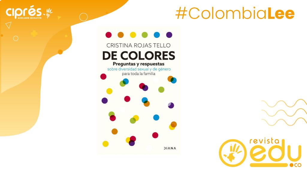 Editorial Diana presenta DE COLORES. Preguntas y respuestas sobre diversidad sexual y de género para toda la familia de Cristina Rojas Tello