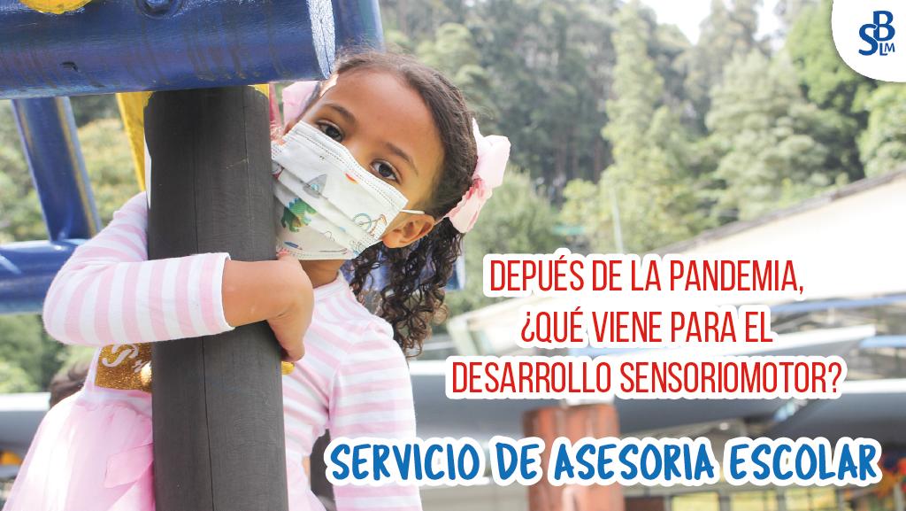 Después de la Pandemia ¿Qué viene para el desarrollo sensoriomotor?