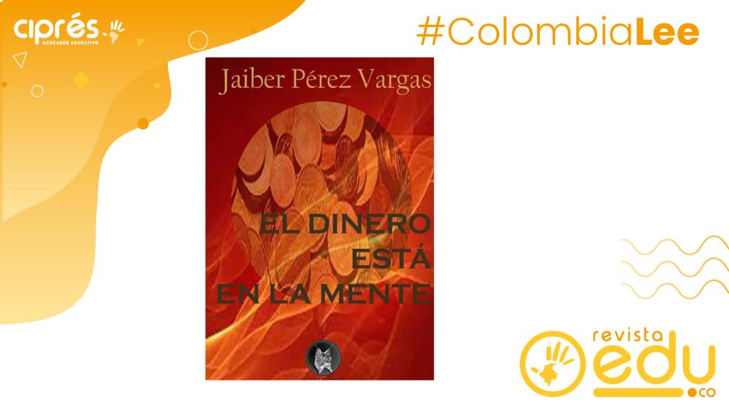 Ojos de Lince servicios editoriales presenta El dinero está en la Mente del asesor financiero Jaiber Pérez