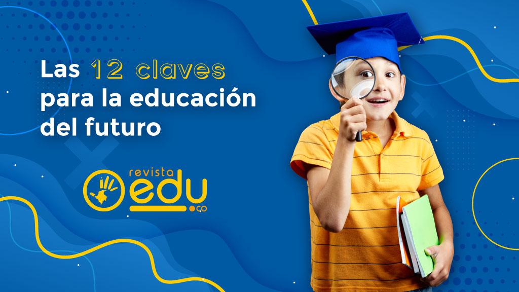 Las 12 claves para la educación del futuro